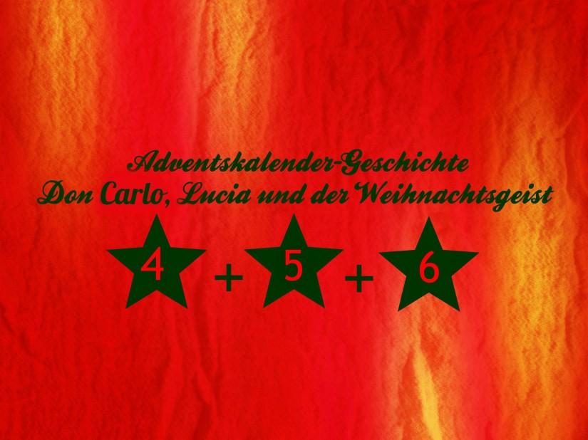 4.+5.+6. Türchen – Don Carlo, Lucia und derWeihnachtsgeist
